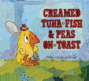 CREAMED TUNA FISH & PEAS ON TOAST by Philip C. Stead