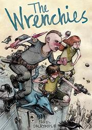 THE WRENCHIES by Farel Dalrymple