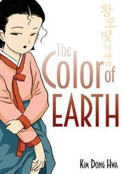 THE COLOR OF EARTH by Kim Dong Hwa