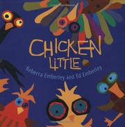 CHICKEN LITTLE by Rebecca Emberley