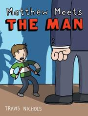 MATTHEW MEETS THE MAN by Travis Nichols