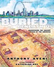 BURIED BENEATH US by Anthony Aveni