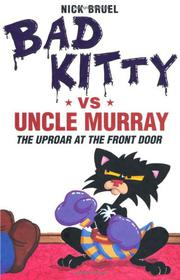 BAD KITTY VS. UNCLE MURRAY by Nick Bruel