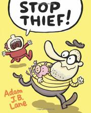 STOP THIEF! by Adam J.B. Lane