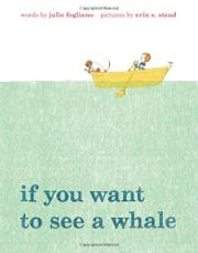 IF YOU WANT TO SEE A WHALE by Julie Fogliano