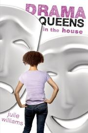 DRAMA QUEENS IN THE HOUSE by Julie Williams