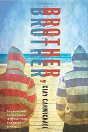 BROTHER, BROTHER by Clay Carmichael