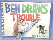 BEN DRAWS TROUBLE by Matt Davies