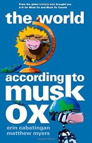 THE WORLD ACCORDING TO MUSK OX by Erin Cabatingan