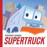 SUPERTRUCK by Stephen  Savage