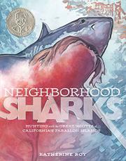 NEIGHBORHOOD SHARKS by Katherine Roy