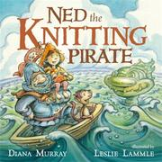 NED THE KNITTING PIRATE by Diana Murray