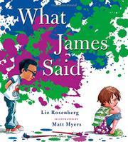 WHAT JAMES SAID by Liz Rosenberg
