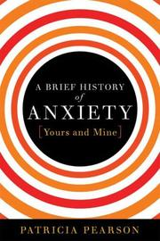 Book Cover for A BRIEF HISTORY OF ANXIETY