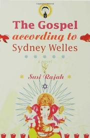 THE GOSPEL ACCORDING TO SYDNEY WELLS by Susi Rajah