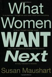 WHAT WOMEN WANT NEXT by Susan Maushart