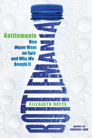 BOTTLEMANIA by Elizabeth Royte
