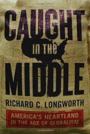 CAUGHT IN THE MIDDLE by Richard C. Longworth