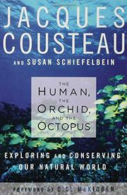 THE HUMAN, THE ORCHID, AND THE OCTOPUS by Jacques Cousteau