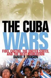 THE CUBA WARS by Daniel P. Erikson