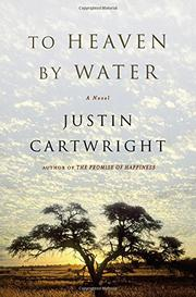 TO HEAVEN BY WATER by Justin Cartwright