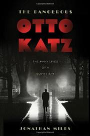 THE DANGEROUS OTTO KATZ by Jonathan Miles