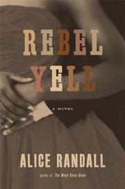 REBEL YELL by Alice Randall