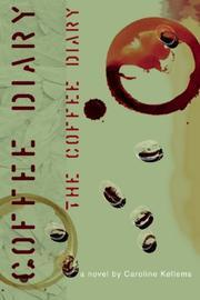 THE COFFEE DIARY by Caroline Kellems