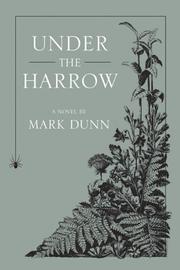 UNDER THE HARROW by Mark Dunn