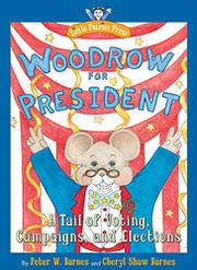 WOODROW FOR PRESIDENT by Peter W. Barnes