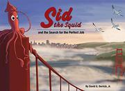 SID THE SQUID AND THE SEARCH FOR THE PERFECT JOB by David Derrick