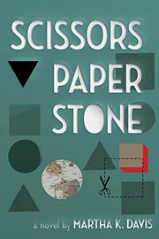 SCISSORS, PAPER, STONE by Martha K. Davis
