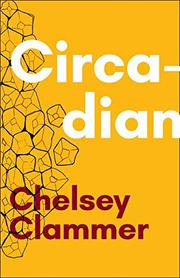 CIRCADIAN by Chelsey  Clammer