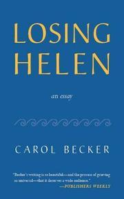 LOSING HELEN by Carol Becker
