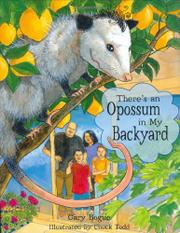THERE'S AN OPOSSUM IN MY BACKYARD by Gary Bogue