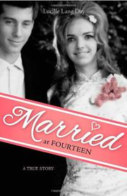 MARRIED AT FOURTEEN by Lucille Lang Day