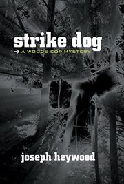 STRIKE DOG by Joseph Heywood