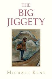 THE BIG JIGGETY by Michael Kent