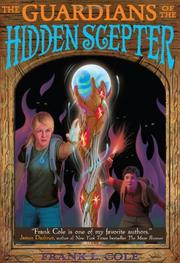 GUARDIANS OF THE HIDDEN SCEPTER by Frank L Cole