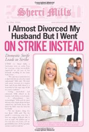 Cover art for I ALMOST DIVORCED MY HUSBAND BUT I WENT ON STRIKE INSTEAD