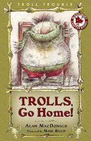 TROLLS, GO HOME! by Alan MacDonald