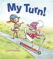 MY TURN! by Laura Rankin