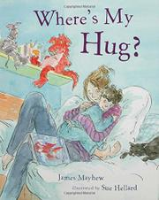 WHERE'S MY HUG? by James Mayhew