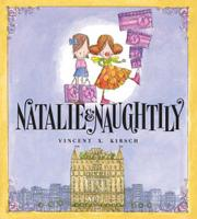 NATALIE AND NAUGHTILY by Vincent K. Kirsch