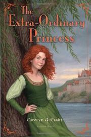 THE EXTRA-ORDINARY PRINCESS by Carolyn Q.  Ebbitt