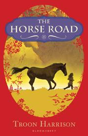 THE HORSE ROAD by Troon Harrison