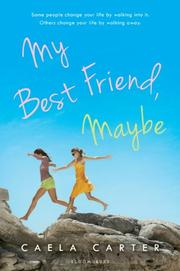 MY BEST FRIEND, MAYBE by Caela Carter