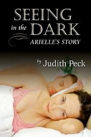 Seeing in the Dark by Judith Peck