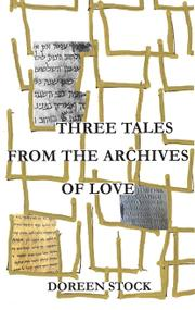 THREE TALES FROM THE ARCHIVES OF LOVE by Doreen Stock