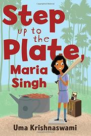 STEP UP TO THE PLATE, MARIA SINGH by Uma Krishnaswami